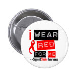 Stroke Awareness I Wear Red Ribbon For Me Pin