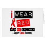 Stroke Awareness I Wear Red Ribbon For My Brother Card