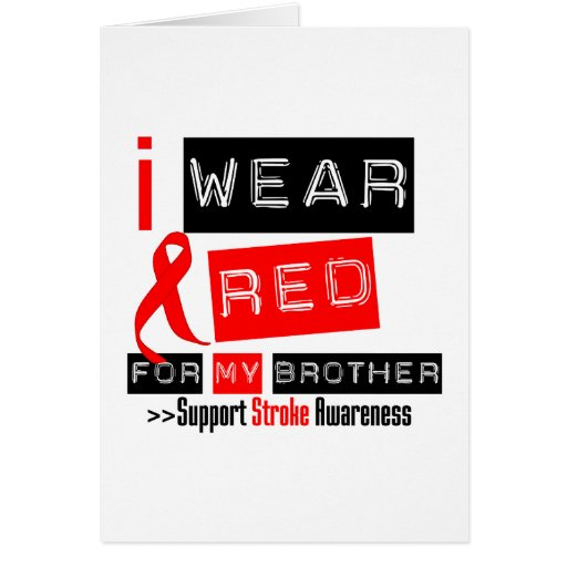 Stroke Awareness I Wear Red Ribbon For My Brother Greeting Card