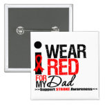 Stroke Awareness I Wear Red Ribbon For My Dad Pin
