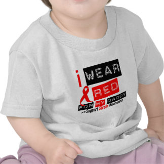 Stroke Awareness I Wear Red Ribbon For My Daddy T-shirts