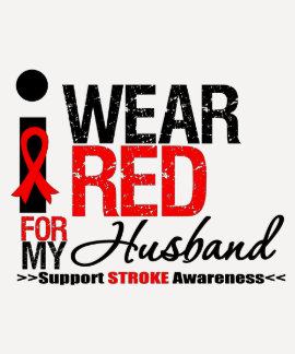 Stroke Awareness I Wear Red Ribbon For My Husband T Shirt