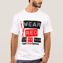 Stroke Awareness I Wear Red Ribbon For My Mom T-Shirt