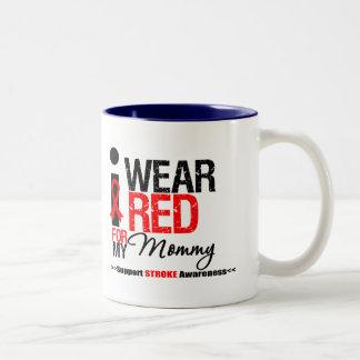 Stroke Awareness I Wear Red Ribbon For My Mommy Mug