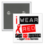 Stroke Awareness I Wear Red Ribbon For My Sister 2 Inch Square Button