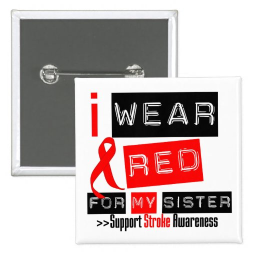 Stroke Awareness I Wear Red Ribbon For My Sister Pinback Button