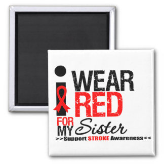Stroke Awareness I Wear Red Ribbon For My Sister Magnets