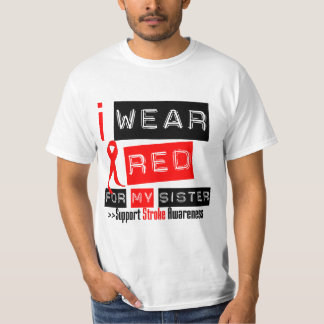 Stroke Awareness I Wear Red Ribbon For My Sister T Shirt