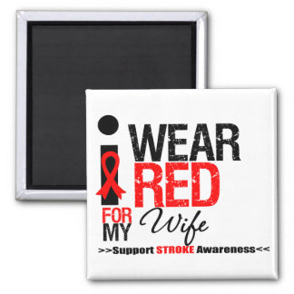 Stroke Awareness I Wear Red Ribbon For My Wife Magnet