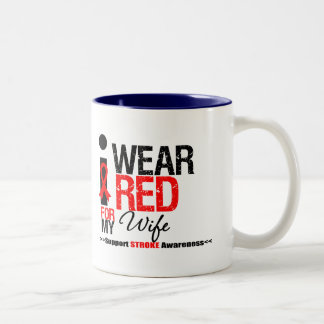 Stroke Awareness I Wear Red Ribbon For My Wife Mugs