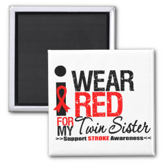 Stroke Awareness I Wear Red Ribbon For Twin Sister Refrigerator Magnet