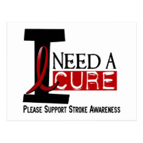 Stroke I NEED A CURE 1 Postcard