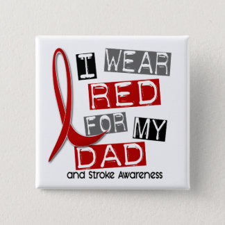 Stroke I WEAR RED FOR MY DAD 37 Pinback Button