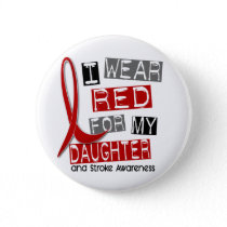 Stroke I WEAR RED FOR MY DAUGHTER 37 Button