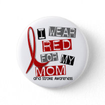 Stroke I WEAR RED FOR MY MOM 37 Button