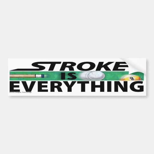 Stroke is Everything 9 Ball Bumper Sticker