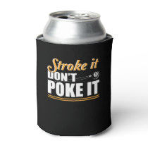 Stroke It Dont Poke Love Billiard Shirt Can Cooler