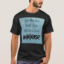 Stroke Warrior T-Shirt