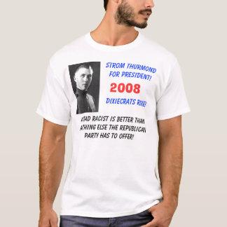 strom-thurmond, Strom Thurmondfor President!Dix... T-Shirt