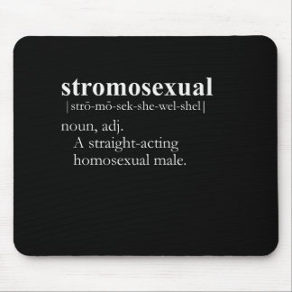 STROMOSEXUAL definition Mouse Mats