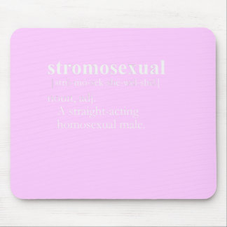 STROMOSEXUAL definition Mouse Pads