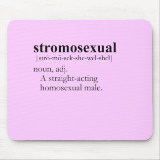 STROMOSEXUAL definition Mouse Mat