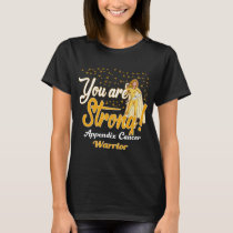 strong appendix cancer warrior T-Shirt