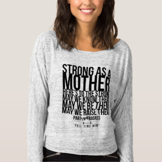 STRONG AS A MOTHER- dolman long sleeve top