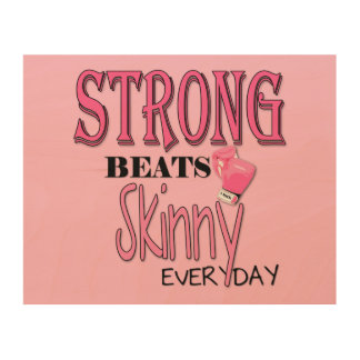 STRONG BEATS Skinny everyday! W/Pink Boxing Gloves Wood Wall Art