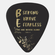 Strong, Brave, Fearless Quote Guitar Pick