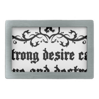 Strong Desire Can Love And Destroy Medieval quote Belt Buckle