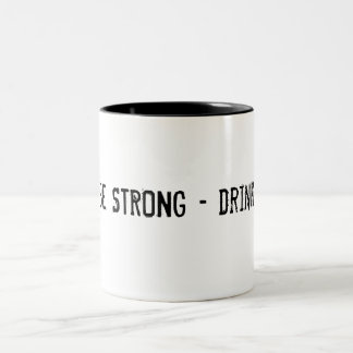 STRONG - drink TEA! Taza De Dos Tonos
