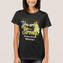 strong endometriosis warrior T-Shirt