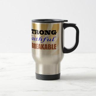Strong Faithful Unbreakable Travel Mug