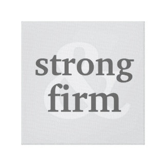 Strong & Firm Grey (Ethan) Personalize Canvas Print
