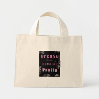 Strong is the new PRETTY- Woman of Strength Mini Tote Bag