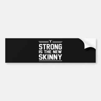 Strong is the New Skinny Car Bumper Sticker