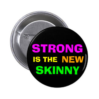Strong is the New Skinny Button