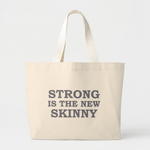 Strong is the new skinny jumbo tote bag