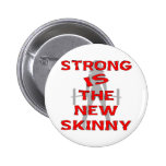 Strong Is The New Skinny Pinback Buttons
