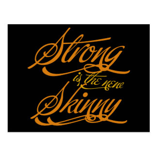 Strong is the new Skinny Postcards