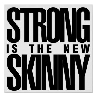 Strong is the new Skinny Print