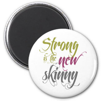 Strong is the New Skinny - Script Magnet