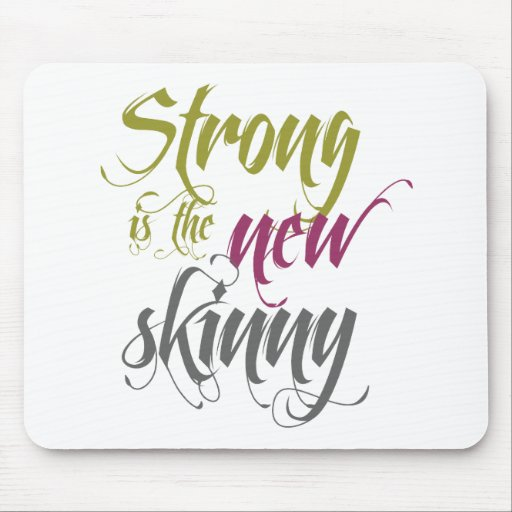 Strong is the New Skinny - Script Mouse Pad