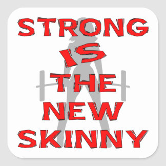 Strong Is The New Skinny Square Sticker