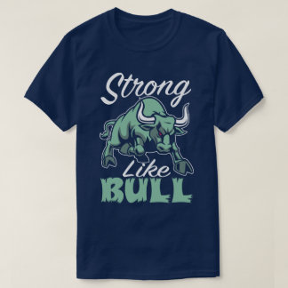 Strong Like Bull Fitness Gym Sport Slogan T-Shirt