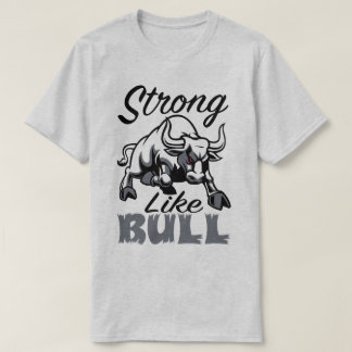 Strong Like Bull Fitness Sport Gym Slogan T-Shirt