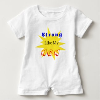 Strong Like Mom Baby Jump Suit Baby Romper