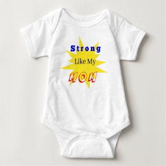 Strong Like Mom Baby Onsie Baby Bodysuit