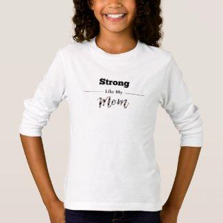 Strong Like Mom Girl Long Sleeve T-Shirt